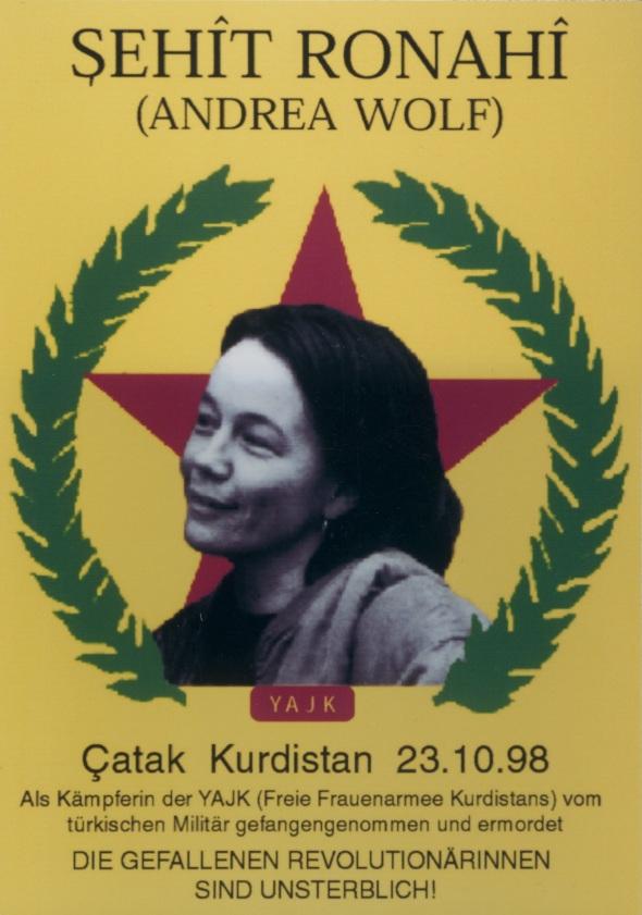 Şehîd Ronahî – Andrea Wolf revolucionaria internacionalista alemana asesinada por el ejército turco el 23 de octubre de 1998 en la región kurda de Çatak.